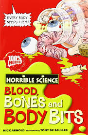 Blood, Bones and body Bits: Horrible Science