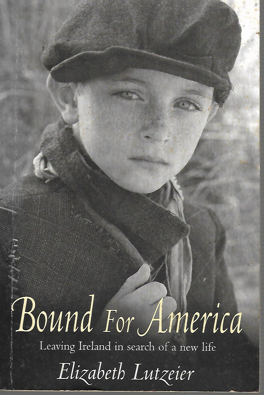 Bound for America: leaving Ireland in Search of a New Life