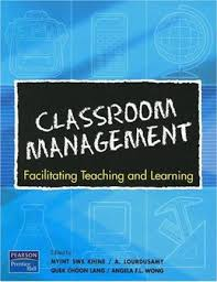 Classroom Management: Facilitating Teaching and Learning
