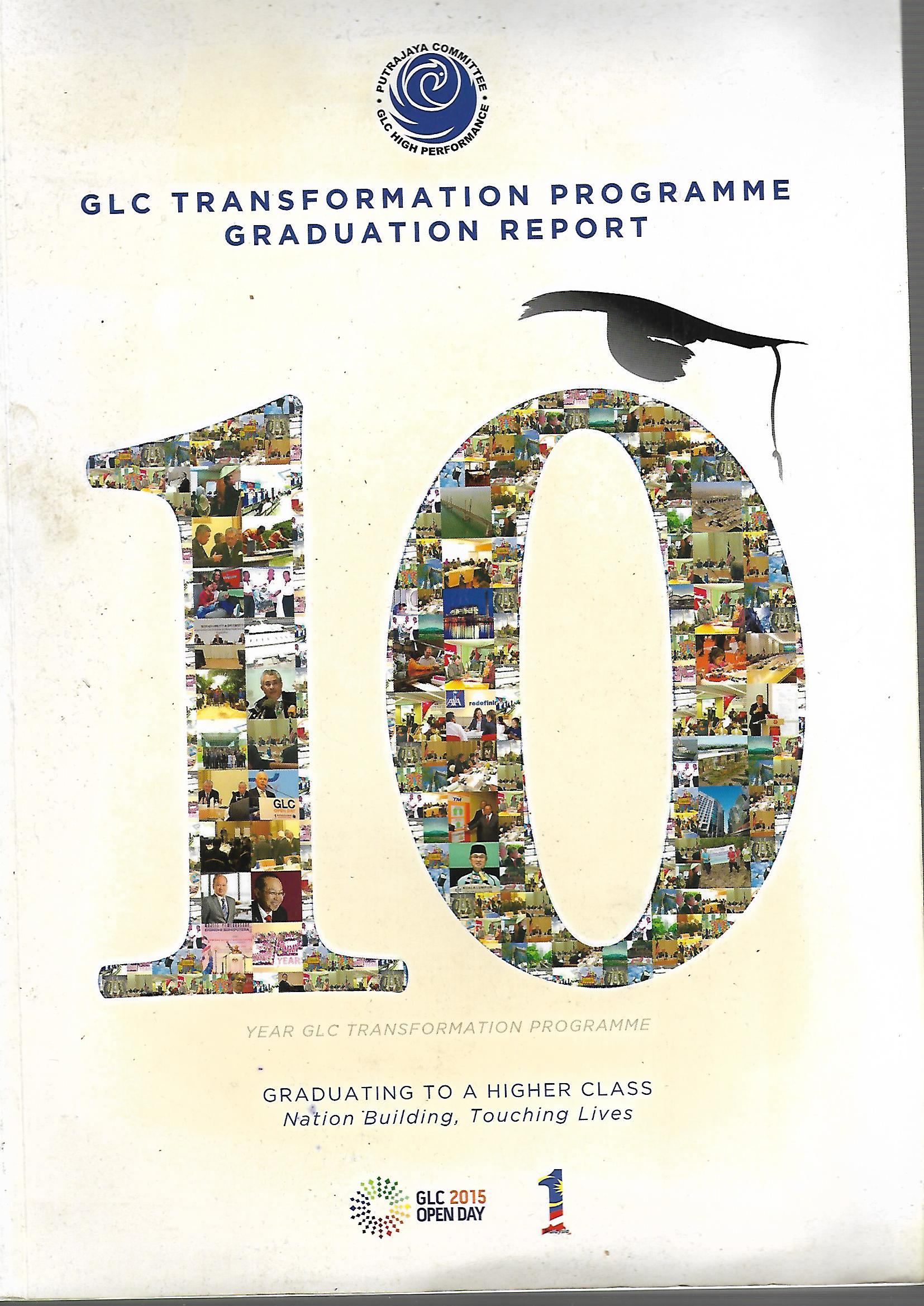 GLC Transformation Programme Graduation Report: 10 Year GLC Transformation Programme