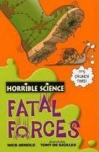 Image of Fatal Forces: Horrible Science